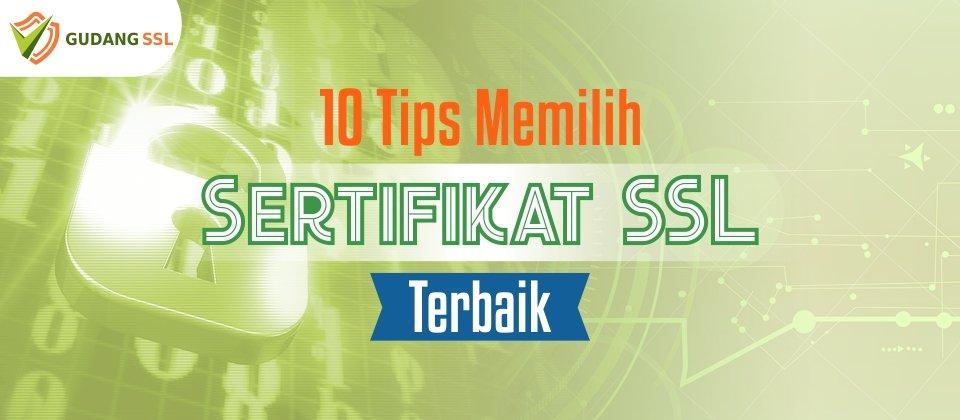 10 Tips Memilih Sertifikat SSL Terbaik