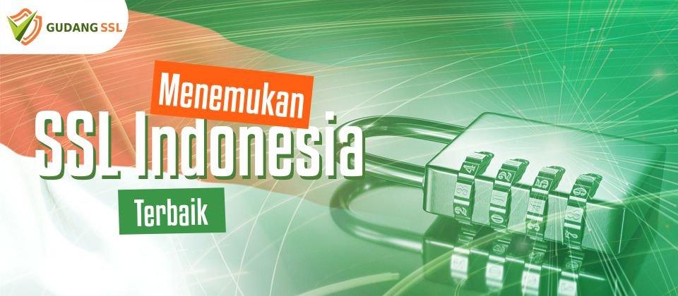 Menemukan SSL Indonesia Terbaik