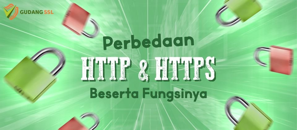 Perbedaan HTTP dan HTTPS Beserta Fungsinya