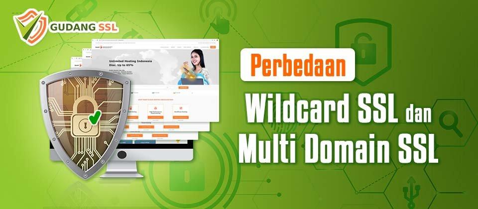 Perbedaan Wildcard SSL dan Multi Domain SSL