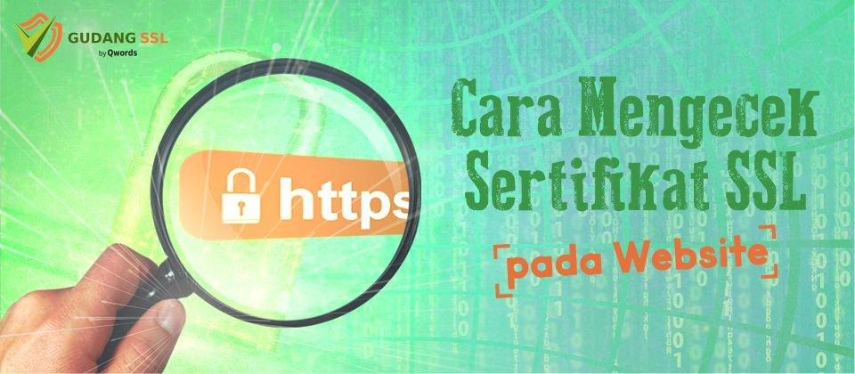 Cara Mengecek Sertifikat SSL Pada Website