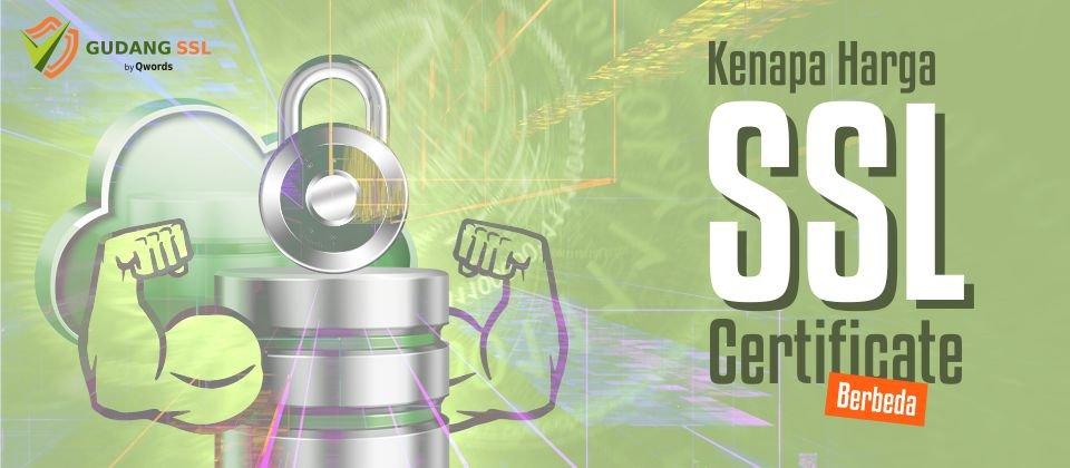 Kenapa Harga SSL Certificate Berbeda