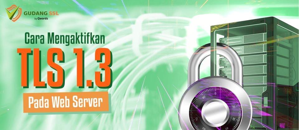 Mengaktifkan TLS 1.3