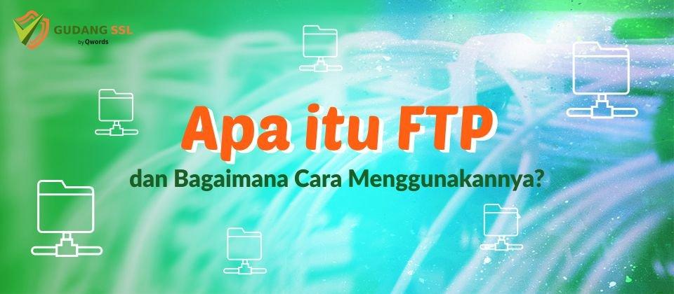 Apa Itu FTP dan Fungsinya Untuk Website
