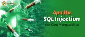 Apa Itu SQL Injection dan Cara Mengatasinya