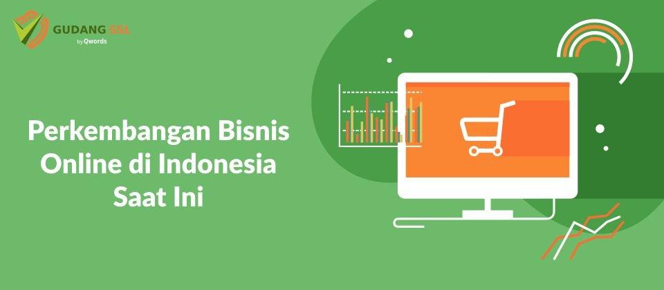 Perkembangan Bisnis Online di Indonesia Saat Ini - SSL ...